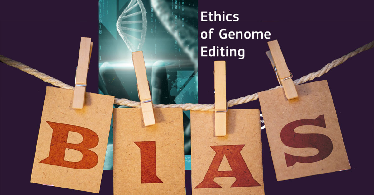 Ethics of genome editing report BIAS