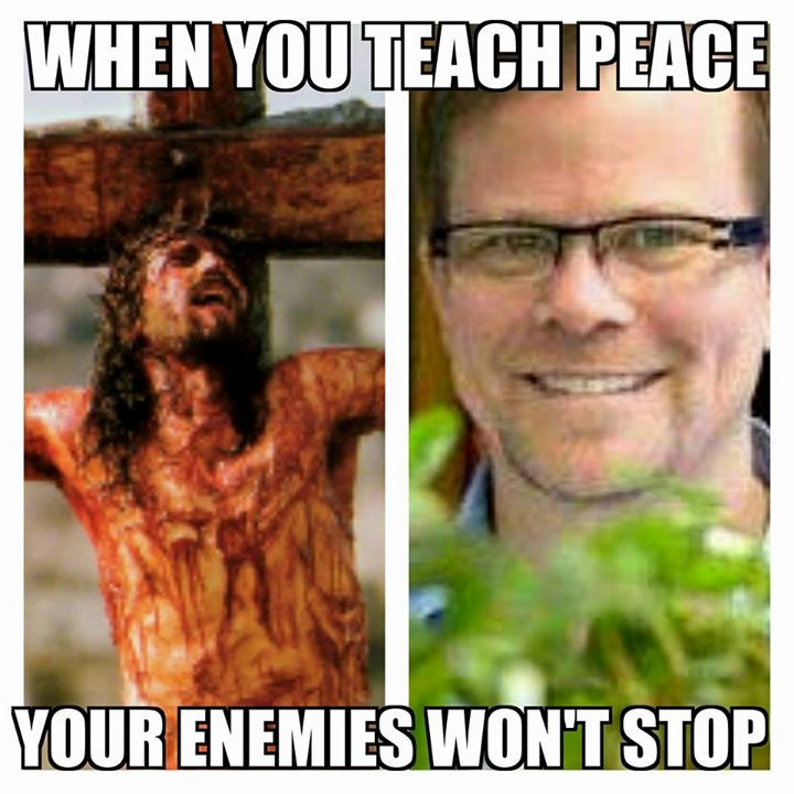 when you teach peace your enemies won't stop